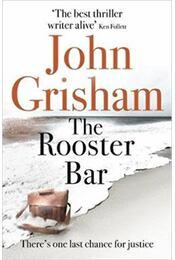 The Rooster Bar - John Grisham - Régikönyvek
