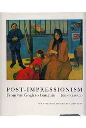 Post-Impressionism from van Gogh to Gauguin - John Rewald - Régikönyvek