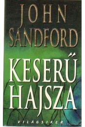 Keserű hajsza - John Sandford - Régikönyvek