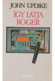 Így látja Roger - John Updike - Régikönyvek