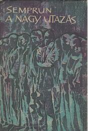 A nagy utazás - Jorge Semprun - Régikönyvek