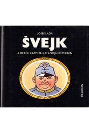 Svejk, a derék katona kalandjai képekben - Josef Lada - Régikönyvek