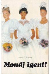 Mondj igent! - Joseph, Sarah G. - Régikönyvek