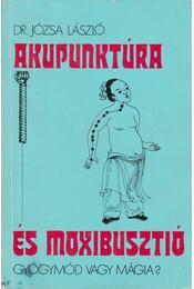 Akupunktúra és moxibusztió - Józsa László - Régikönyvek
