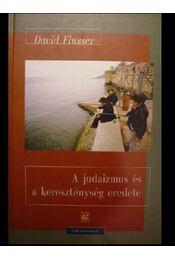 A judaizmus és a kereszténység eredete - Régikönyvek