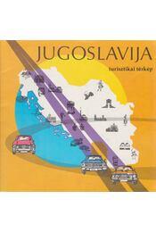 Jugoslavija turisztikai térkép - Régikönyvek