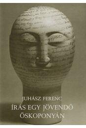 Írás egy jövendő őskoponyán - Juhász Ferenc - Régikönyvek