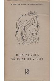 Juhász Gyula válogatott versei - Juhász Gyula - Régikönyvek
