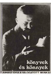 Könyvek és könnyek - Juhász Gyula - Régikönyvek