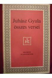 Juhász Gyula összes versei - Régikönyvek