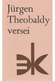 Jürgen Theobaldy versei - Jürgen Theobaldy - Régikönyvek