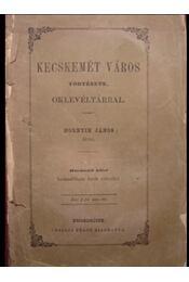 Kecskemét város története, oklevéltárral III. kötet - Régikönyvek