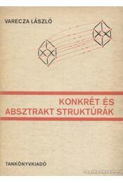Konkrét és absztrakt struktúrák - Régikönyvek