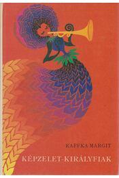 Képzelet-királyfiak - Kaffka Margit - Régikönyvek