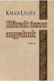 Elfáradt összes angyalunk - Kaiser László - Régikönyvek