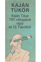 Kaján Tibor 160 válogatott rajza az Új Tükörből - Régikönyvek
