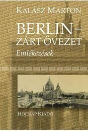 Berlin - Zárt övezet - Kalász Márton - Régikönyvek