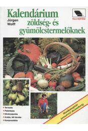 Kalendárium zöldség- és gyümölcstermelőknek - Régikönyvek