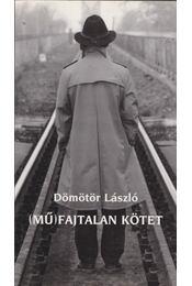 (Mű)fajtalan kötet - Dömötör László - Régikönyvek