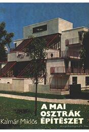 A mai osztrák építészet - Kalmár Miklós - Régikönyvek
