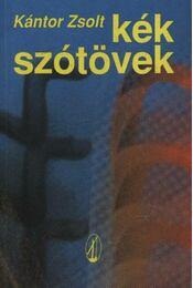Kék szótövek - Kántor Zsolt - Régikönyvek