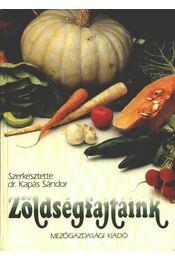 Zöldségfajtáink - Kapás Sándor - Régikönyvek