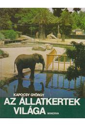 Az állatkertek világa - Kapocsy György - Régikönyvek