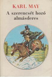 A szerencsét hozó almásderes - Karl May - Régikönyvek