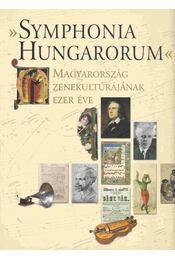 Symphonia Hungarorum - Kárpáti János - Régikönyvek