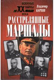 Lelőtt marsallok (orosz) - Karpov, Vlagyimir - Régikönyvek