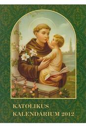 Katolikus Kalendárium 2012 - Régikönyvek