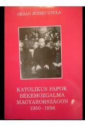 Katolikus papok békemozgalma Magyarországon 1950-1956 - Régikönyvek