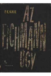 Az Eichmann-ügy - Kaul, F. K. - Régikönyvek