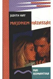 Majdnem házasság - Kay, Judith - Régikönyvek