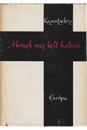 Akinek meg kell halnia - Kazantzakisz, Nikosz - Régikönyvek