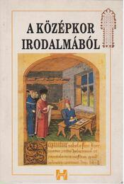 A középkor irodalmából - Kelemen Hajna - Régikönyvek