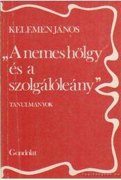 A nemes hölgy és a szolgálóleány - Kelemen János - Régikönyvek
