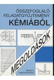 Összefoglaló feladatgyűjtemény kémiából - Megoldások - Régikönyvek