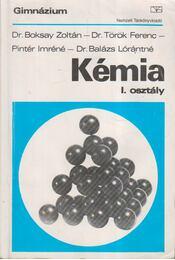 Kémia I. osztály - Balázs Lórántné, Pintér Imréné, Dr. Boksay Zoltán, Dr. Török Ferenc - Régikönyvek