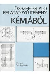 Összefoglaló feladatgyűjtemény kémiából - Régikönyvek