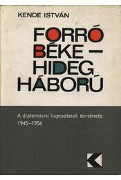 Forró béke - hidegháború - Kende István - Régikönyvek