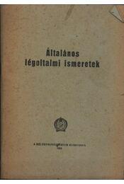 Általános légoltalmi ismeretek - Régikönyvek