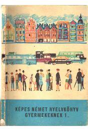 Képes német nyelvkönyv gyermekeknek 1. kötet - Régikönyvek