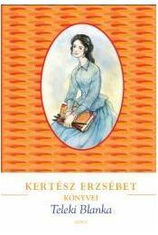 Teleki Blanka - Kertész Erzsébet - Régikönyvek