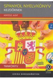 Spanyol nyelvkönyv kezdőknek - Tankönyv - A2 - B1+ - MP3 CD melléklettel - Kertész Judit - Régikönyvek