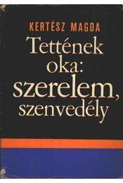 Tettének oka szerelem, szenvedély - Kertész Magda - Régikönyvek