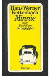 Minnie oder ein Fall von Geringfügigkeit - KETTENBACH, HANS WERNER - Régikönyvek