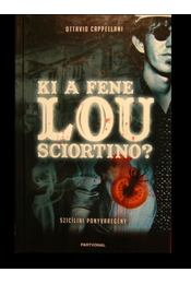 Ki a fene Lou Sciortino? - Régikönyvek