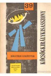 Köcsögkirálykisasszony - Régikönyvek