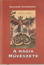 A mágia művészete - Cavendish, Richard - Régikönyvek